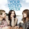 FILM – Your Sister's Sister