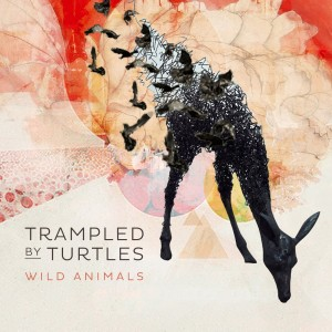Trampled By Turtles - Wild Animals (2014)